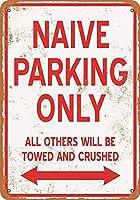 NAIVE Parking Only 金属板ブリキ看板警告サイン注意サイン表示パネル情報サイン金属安全サイン