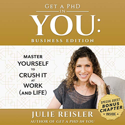 Get a PhD in You: Business Edition     Master Yourself to Crush It at Work (and Life)              By:                                                                                                                                 Julie Reisler                               Narrated by:                                                                                                                                 Julie Reisler                      Length: 3 hrs and 22 mins     3 ratings     Overall 4.0