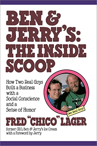 Ben & Jerry's: The Inside Scoop: How Two Real Guys Built a Business with a Social Conscience and a Sense of Humor (English Edition)