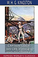 Captain Cook: His Life, Voyages, and Discoveries (Esprios Classics)