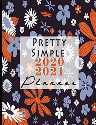 Pretty Simple 2020 2021 Planner: Calendar Schedule + Academic Organizer | Inspirational Quotes and Navy Floral Cover (2020-2021Pretty Simple Planners)