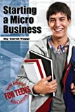 Starting a Micro Business (Micro Busines for Teens)