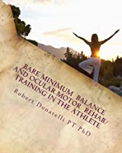 Bare Minimum - Balance and Ocular Motor Rehab/Training in the Athlete: Ocular Motor (Bare Minimum Series) (Volume 1)