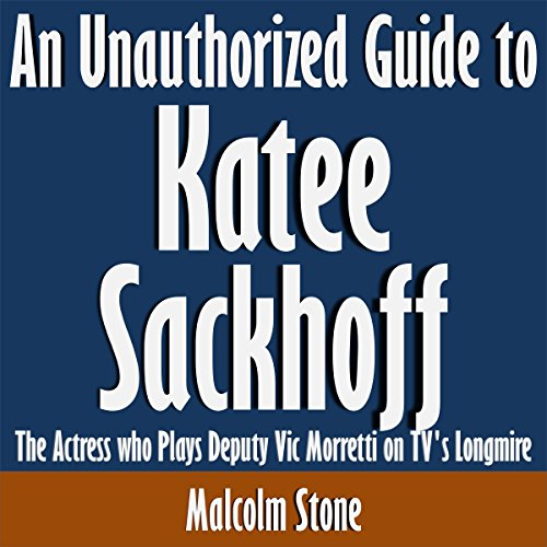 An Unauthorized Guide to Katee Sackhoff audiobook cover art