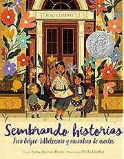 Sembrando Historias: Pura Belpré Bibliotecaria y Narradora de Cuentos = Planting Stories