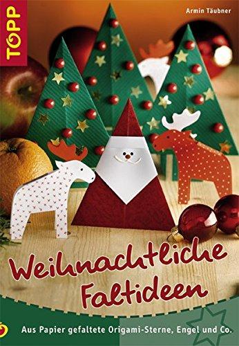Weihnachtliche Faltideen: Aus Papier gefaltete Origami-Sterne, Engel und Co.