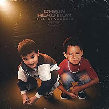 Chain Reaction (feat. Choice)