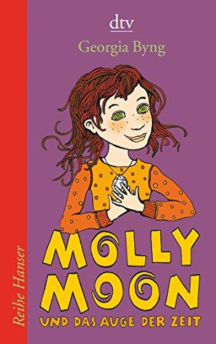 Molly Moon und das Auge der Zeit (dtv Fortsetzungsnummer 85, Band 62234)