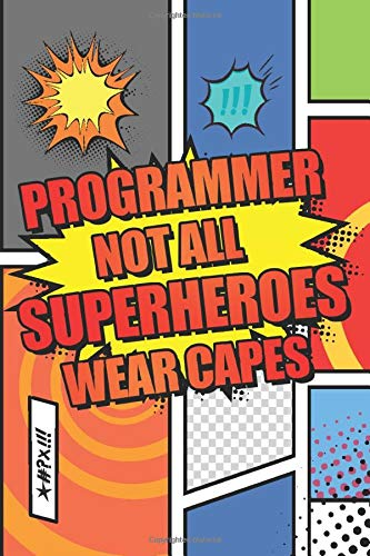 Compare Textbook Prices for Programmer Not All Superheroes Wear Capes: Programmer Dot Grid Notebook, Planner or Journal - 110 Dotted Pages - Office Equipment, Supplies - Funny Programmer Gift Idea for Christmas or Birthday  ISBN 9798617999824 by Gregerson, Manuel
