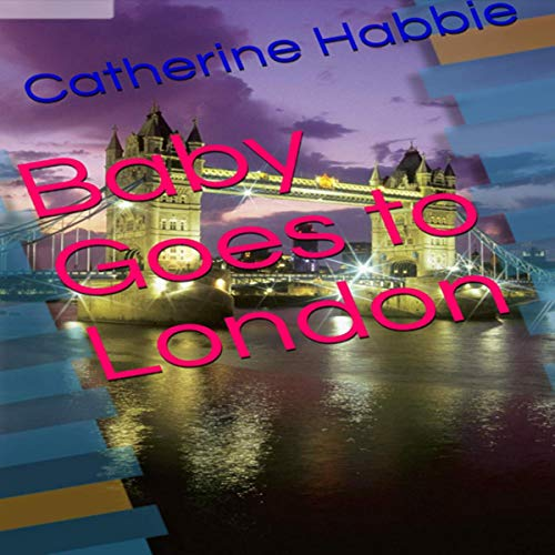 Baby Goes to London audiobook cover art