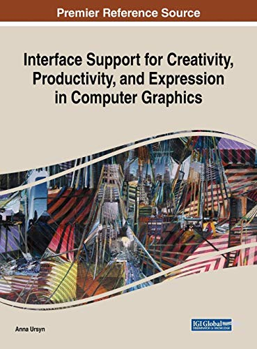 Compare Textbook Prices for Interface Support for Creativity, Productivity, and Expression in Computer Graphics Advances in Multimedia and Interactive Technologies 1 Edition ISBN 9781522573715 by Anna Ursyn,Anna Ursyn