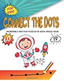 Connect The Dots For Kids 4-8:: 60 Incredible, Challenging,