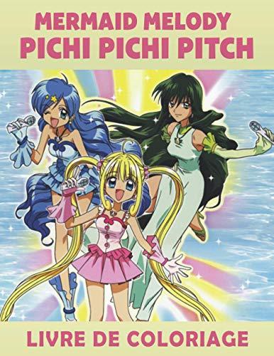 Mermaid Melody Pichi Pichi Pitch Livre de coloriage: Livre de Coloriage enfant - Cahier de vacances et Activites manuelles pour enfants