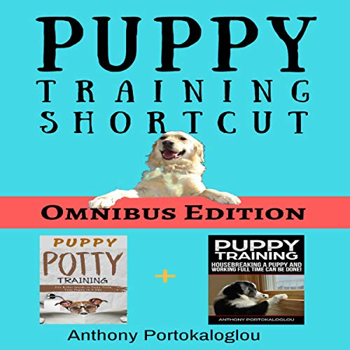 Puppy Training Shortcut: Omnibus edition audiobook cover art