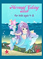 Mermaid Coloring book for kids ages 4-8: Great Coloring & Activity Book for Kids with Cute Mermaids / 56 Unique Coloring Pages / Pretty Mermaids children's with Their Sea Creature Friends /Perfect Gift