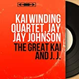 The Great Kai and J. J. (Mono Version)