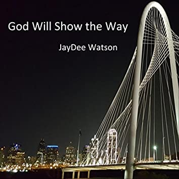 God Will Show the Way