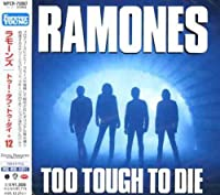 Too Tough to Die (Expanded & Remastered) [Japan] by The Ramones (2008-01-13)