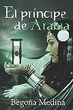 EL PRÍNCIPE DE ARABIA: Romance juvenil de fantasía: 1 (Genios de la lámpara)