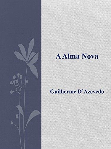 A Alma Nova (Portuguese Edition)