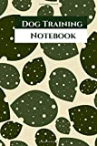 """Dog Training Notebook: Notebook Journal Logbook for Animal Owners, Trainers to Monitor and Record Dog's Training Activities and Progress. Gift for Dog ... 6""""x9"""" with 120 pages. (Dog Care Logs)"""