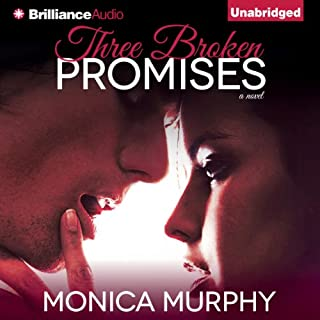 Three Broken Promises     A Novel              By:                                                                                                                                 Monica Murphy                               Narrated by:                                                                                                                                 Rip Griffin,                                                                                        Amy McFadden                      Length: 8 hrs and 45 mins     101 ratings     Overall 4.2