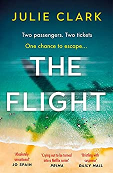 The Flight: The heart-stopping thriller of the year - The New York Times bestseller (English Edition) par [Julie Clark]