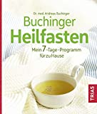 Buchinger Heilfasten: Mein 7-Tage-Programm für zu Hause