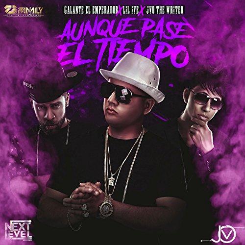 Aunque Pase el Tiempo (feat. JVO the Writer & Galante el Emperador)