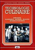 Technologie culinaire - Personnel, équipement, matériel, produits, hygiène et sécurité - Editions BPI - 01/12/2004