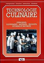 Technologie culinaire - Personnel, équipement, matériel, produits, hygiène et sécurité de Michel Maincent-Morel