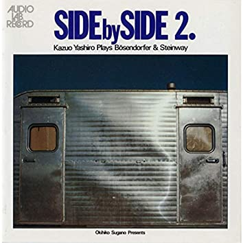 SIDE by SIDE II [Kazuo Yashiro Plays Boesendorfer & Steinway]