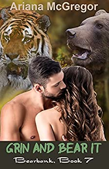 Grin And Bear It (Bearbank Book 7) by [Ariana McGregor]