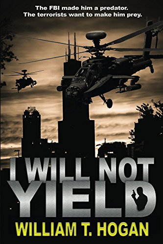 I Will Not Yield by [William Hogan]