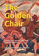 The Golden Chair: Themes from Homer's Iliad, Book I η χρυσή καρέκλα