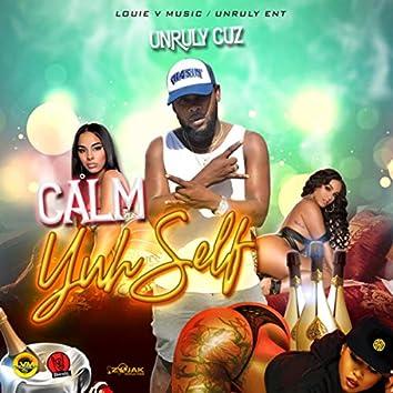 Calm Yuhself - Single
