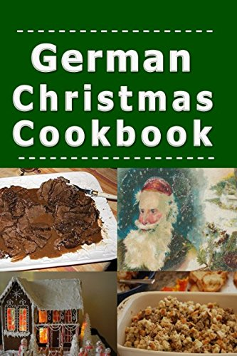 German Christmas Cookbook: Recipes for the Holiday Season (Christmas Around the World)