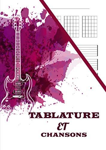 Cahier de Tablature et partition Guitare: Livre de Tablature et paroles chanson guitare