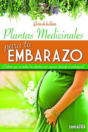 Plantas medicinales para tu embarazo: ¿Sabías que no todas las plantas...