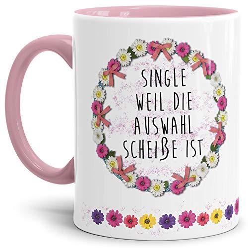 Tassendruck Blumen-Tasse mit Spruch Single Weil die Auswahl scheiße ist - Schimpfwort/Beleidigung/Geschenk-Idee/Büro/Innen & Henkel Rosa