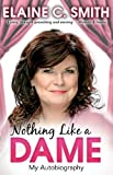 Nothing Like a Dame: My Autobiography (English Edition)