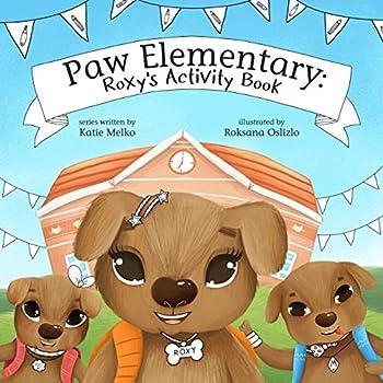 Paw Elementary  Roxy s Activity Book
