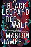 Black Leopard, Red Wolf: Dark Star Trilogy Book 1 - Marlon James