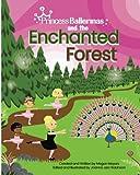 Princess Ballerinas: The Enchanted Forest