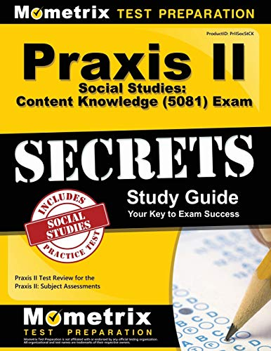 Praxis II Social Studies: Content Knowledge (5081) Exam Secrets Study Guide: Praxis II Test Review f