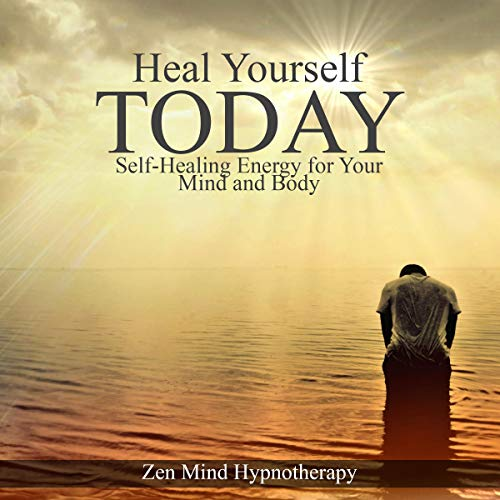 Heal Yourself Today: Create a Life of Peace Through Self-healing Energy for Your Mind and Body cover art