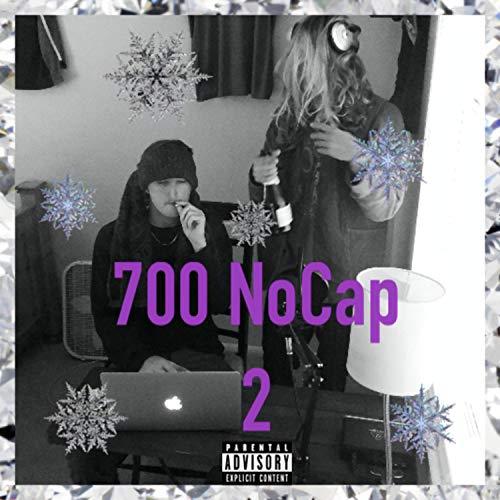700 NoCap 2 [Explicit]