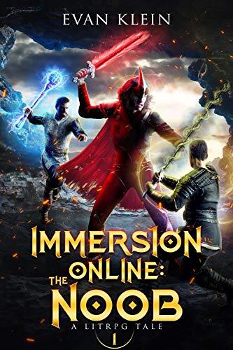 Immersion Online: The Noob: A LitRPG Novel (Immersion Online: Lit RPG Book 1)