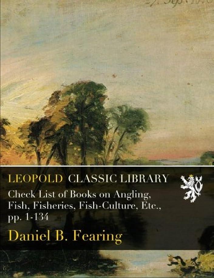 スティーブンソン考えた構成するCheck List of Books on Angling, Fish, Fisheries, Fish-Culture, Etc., pp. 1-134