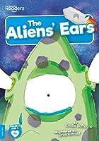 The Alien's Ears (BookLife Readers)